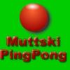 muttskis ping pong