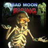 Bad Moon Rising V1