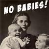 No Babies!